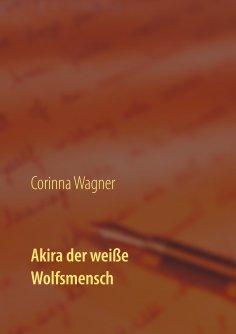 eBook: Akira der weiße Wolfsmensch