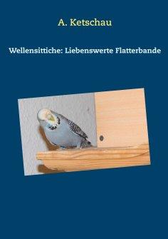 eBook: Wellensittiche: Liebenswerte Flatterbande