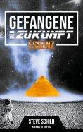ebook: Gefangene der Zukunft Essenz