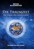 eBook: Die Traumzeit - Die Wiege der Menschheit