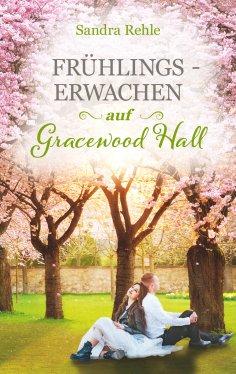eBook: Frühlingserwachen auf Gracewood Hall