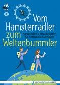 ebook: Vom Hamsterradler zum Weltenbummler