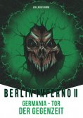 eBook: Berlin Inferno II - Germania Tor der Gegenzeit