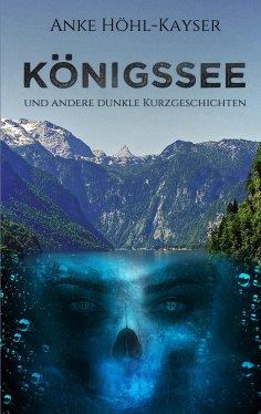 eBook: Königssee und andere dunkle Kurzgeschichten