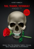 eBook: Tod, Trauer, Totenkult-Knigge 2100