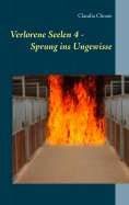eBook: Verlorene Seelen 4 - Sprung ins Ungewisse