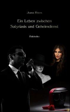 eBook: Ein Leben zwischen Satyriasis  und Geheimdienst