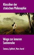 eBook: Klassiker der stoischen Philosophie