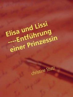 ebook: Elisa und Lissi ----Entführung einer Prinzessin