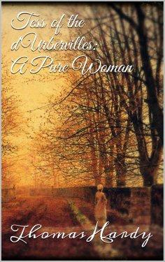 eBook: Tess of the d'Urbervilles: A Pure Woman