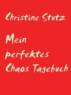 eBook: Mein perfektes Chaos Tagebuch