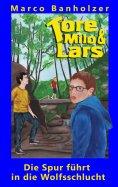 eBook: Tore, Milo & Lars - Die Spur führt in die Wolfsschlucht