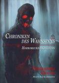 ebook: Chroniken des Wahnsinns
