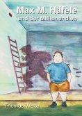 eBook: Max M. Häfele und der Millionendieb