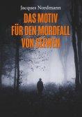 eBook: Das Motiv für den Mordfall von Seewen