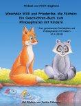 eBook: Waschbär Willi und Friederike, die Füchsin: Ein Geschichten-Buch zum Philosophieren mit Kindern