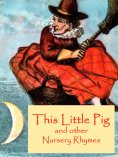 eBook: This Little Pig and other Nursery Rhymes