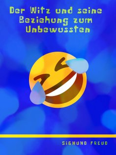 eBook: Der Witz und seine Beziehung zum Unbewussten