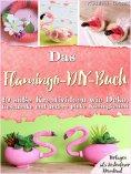 ebook: Das Flamingo-DIY-Buch