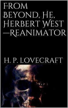 ebook: From Beyond, He, Herbert West-Reanimator