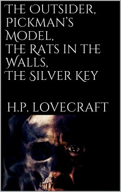 eBook: The Outsider, Pickman's Model, The Rats in the Walls, The Silver Key