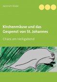 eBook: Kirchenmäuse und das Gespenst von St. Johannes