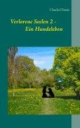 eBook: Verlorene Seelen 2 - Ein Hundeleben
