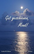 eBook: Gut geschienen, Mond!