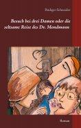 eBook: Besuch bei drei Damen oder die seltsame Reise des Dr. Mondmann