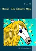 eBook: Horsia - Die goldenen Hufe