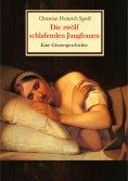 eBook: Die zwölf schlafenden Jungfrauen - Eine Geistergeschichte