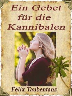 eBook: Ein Gebet für die Kannibalen