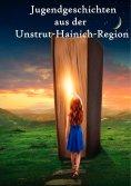 eBook: Jugendgeschichten aus der Unstrut-Hainich-Region