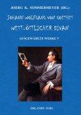 ebook: Johann Wolfgang von Goethes West-östlicher Divan, Hermann und Dorothea