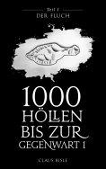 eBook: 1000 Höllen bis zur Gegenwart