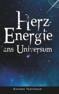 ebook: HERZ-ENERGIE ANS UNIVERSUM