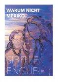 eBook: Warum nicht Mexiko