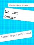 eBook: Wo ist Oskar