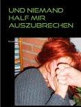 eBook: Und niemand half mir auszubrechen