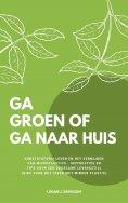 eBook: Ga Groen Of Ga Naar Huis