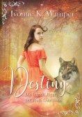 ebook: Destiny! Die letzten Jäger der Truth Guardians