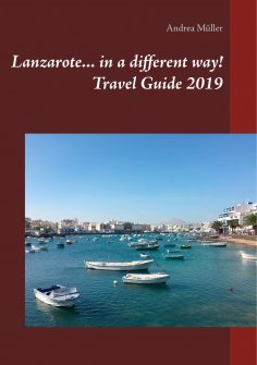 eBook: Lanzarote... in a different way! Travel Guide 2019