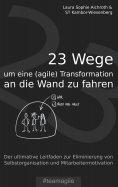 eBook: 23 Wege um eine (agile) Transformation an die Wand zu fahren
