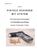 eBook: Pistole schießen mit System
