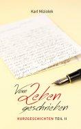 eBook: Vom Leben geschrieben - Kurzgeschichten  Teil II