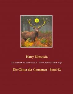 eBook: Die Symbolik der Herdentiere II Hirsch, Schwein, Schaf und Ziege