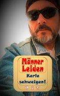 eBook: Männer Leiden - Kerle schweigen