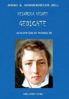 eBook: Heinrich Heines Gedichte. Ausgewählte Werke III