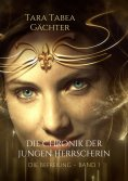 eBook: Die Chronik der jungen Herrscherin
