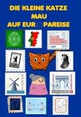 eBook: Die kleine Katze Mau auf Europareise